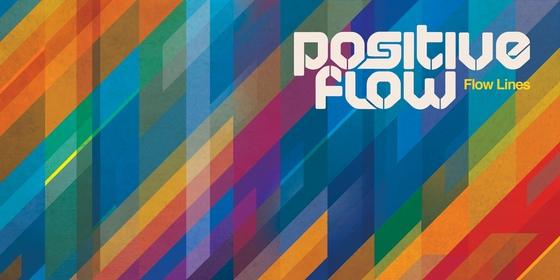 """Positive Flow LP """"Flow Lines"""" now out"""