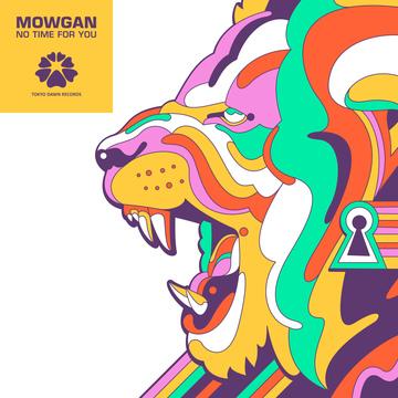 Mowgan – No Time For You