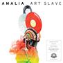 Amalia – Art Slave